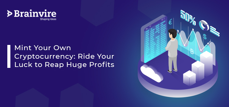 Mint Your Own Cryptocurrency Ride Your Luck to Reap Huge Profits