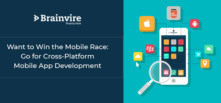 Want to Win the Mobile Race Go for Cross-Platform Mobile App Development